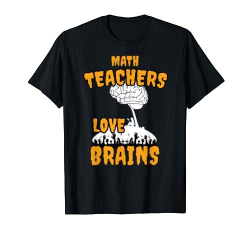 Math Teachers Love Brains Halloween Graphic T Shirt