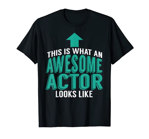 This Is What An Awesome Actor Looks Like T-Shirt