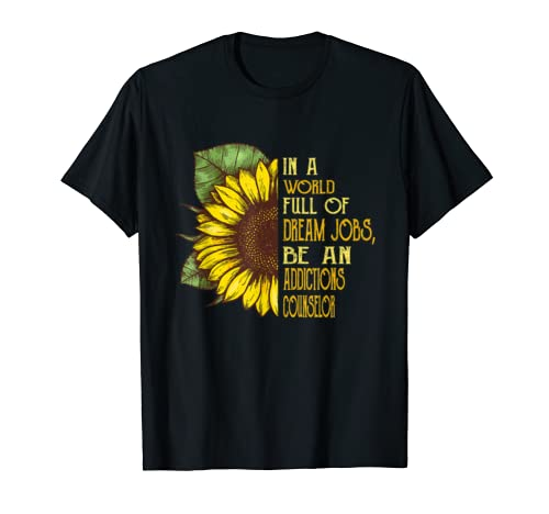 Addictions Counselor Shirts Funny Sunflower Shirts