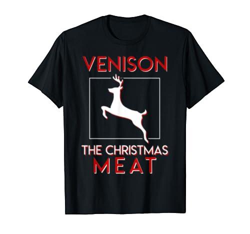 Deer Hunter Christmas Venison Christmas Meat T Shirt