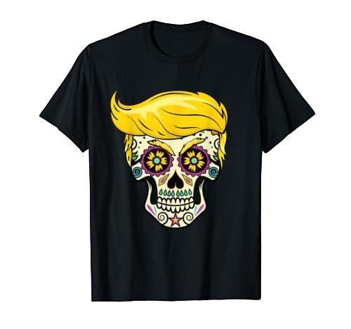 Sugar Skull El Trumpo Costume Gift Trump Day Of The Dead T Shirt