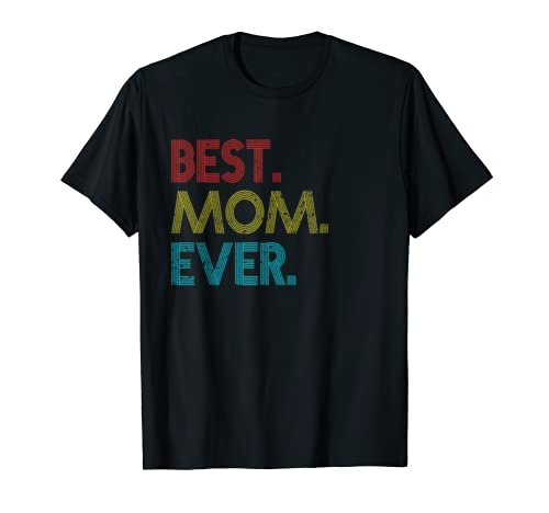 Best Mom Ever Vintage Mother's Day Gifts T Shirt