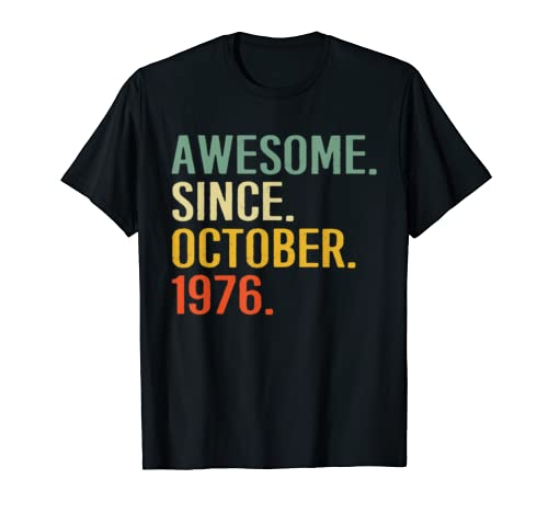 Awesome Since October 1976 T Shirt 43rd Birthday Gift T Shirt