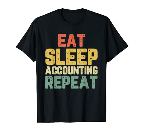 Eat Sleep Accounting Repeat Accountant CPA Gift Vintage T-Shirt