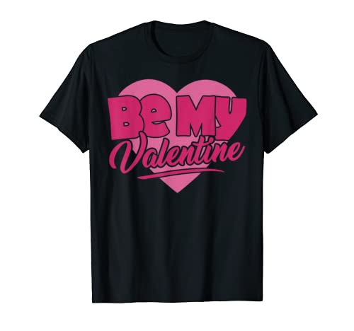 Cute Valentines Day Shirts And Gifts Be My Valentine T Shirt