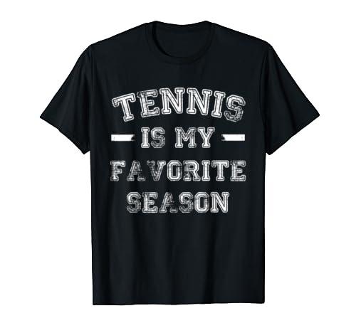 Tennis Player Gift Tennis Is My Favorite Season T Shirt