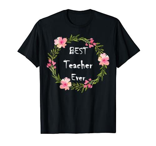 Teacher's Day Tee   Best Teacher Ever Gift For Men Women T Shirt