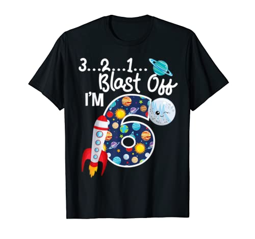 Outer Space Blast Off 6 Year Old 6th Birthday Party T Shirt