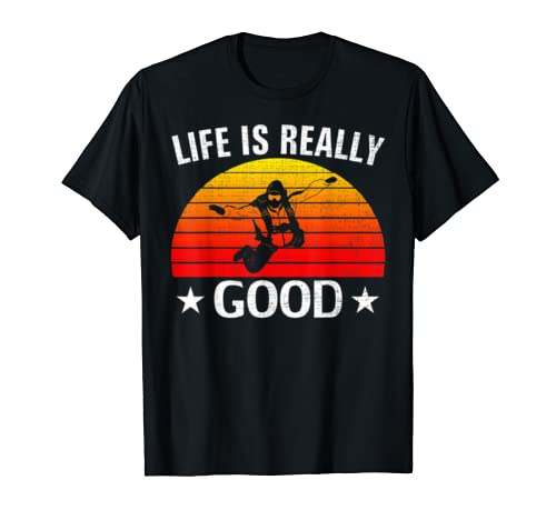 Retro Life Is Really Good Skydiving Funny Skydiver Love Gift T Shirt