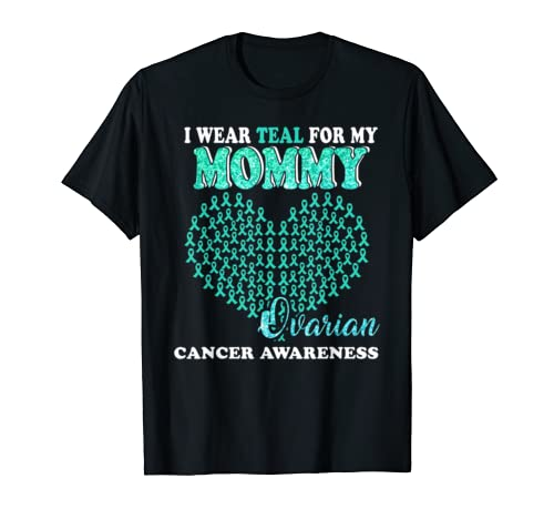 I Wear Teal For My Mommy Ovarian Cancer Awareness Costume T Shirt