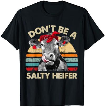 짭짤한 HEIFER T 셔츠 젖소가되지 마라. 빈티지 농장 티셔츠