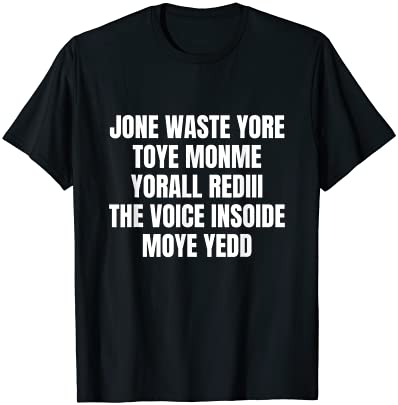 JONE WASTE YORE TOYE MONME YORALL REDIII T-SHIRT