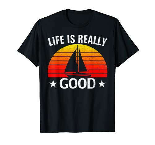 Retro Life Is Really Good Sailing Funny Sail/Sailboat Gift T Shirt