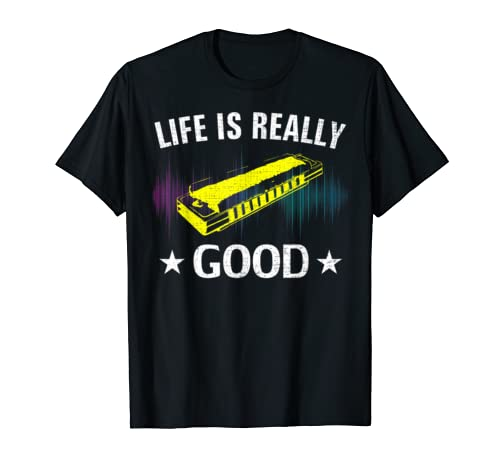 Life Is Really Good Harmonica Funny Music Orchestra Gift T Shirt