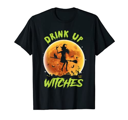 Drink Up Witches Funny Gift For Halloween T Shirt