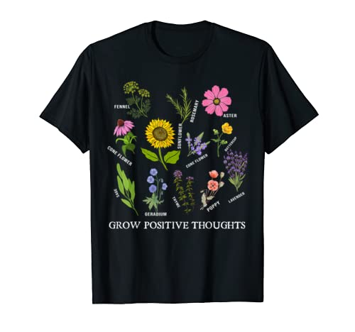 Grow Positive Thoughts Shirt Flower Lover Gift Gardening T Shirt