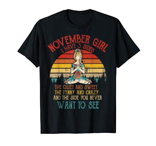 November Girl Shirt Birthday I Have 3 Sides Birthday Gifts T Shirt