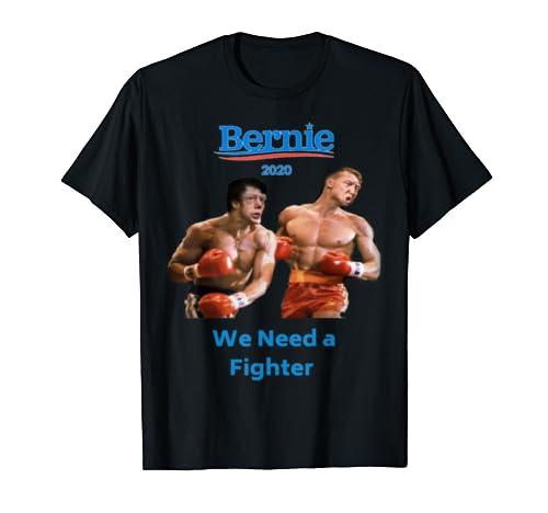 Bernie Sanders T Shirt 2020  (We Need A Fighter) T Shirt