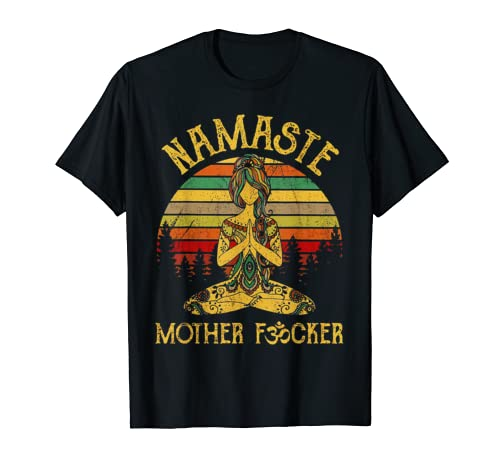 Womens Yoga Namaste Mother Fucker T Shirt Gift Mother's Day