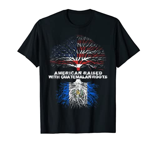 American Raised With Guatemalan Roots Guatemala  T Shirt