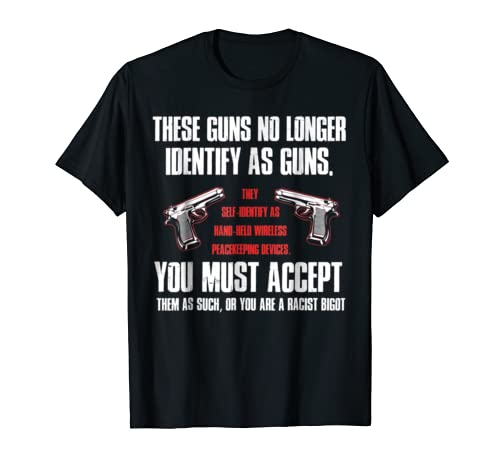 Guns Identify Funny Gun T Shirt product image