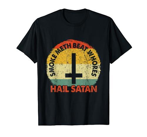 Vintage Smoke Meth Beat Whores Hail Satan Jesus T Shirt T Shirt