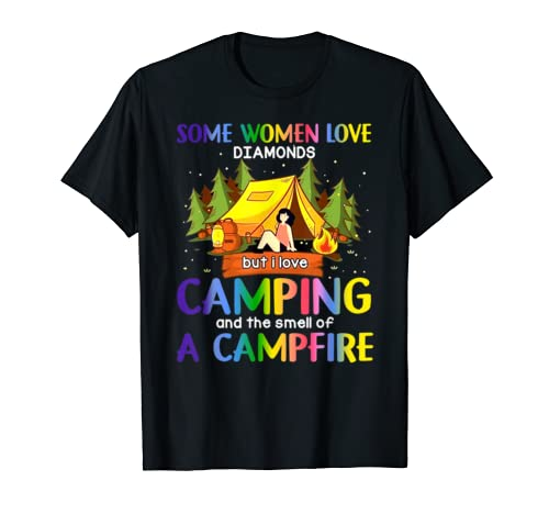 Some Women Love Diamonds But I Love Camping Colorful Tshirt T Shirt