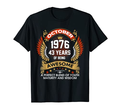 Made In October 1976 43 Years Of Being Awesome T Shirt