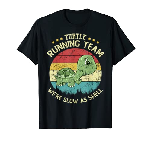 Turtle Running Team We're Slow As Shell Funny Turtle Pun  T Shirt