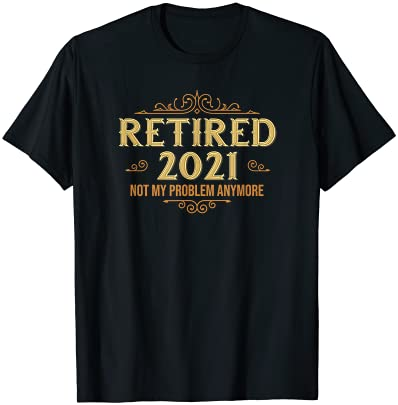 은퇴 한 2021 남성 & 여성을위한 퇴직 선물 재미있는 티셔츠