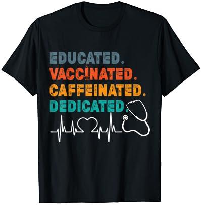 교육받은 백신 카페인 전용 - 재미있는 간호사 선물 T-SHIRT