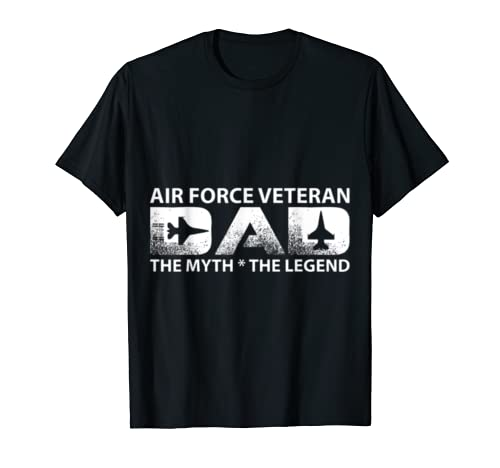 Air Force Veteran Dad The Myth The Legend T-Shirts Gifts