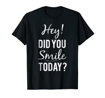 Smile Today Inspirational T-Shirt Positive Inspiration Tee