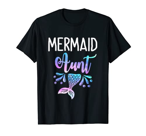 Mermaid Aunt Birthday Party Mother's Day T Shirt