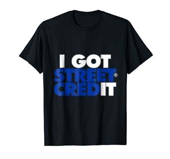 I Got Street Credit (WHT-BLU) Mens Womens Kids Tee Shirt