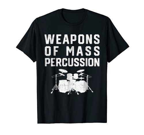Mens Drums are Weapons of Mass Percussion Funny Trap Set T-Shirt
