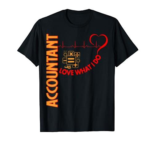 Accountant Love What I Do Gift Professions Tshirt