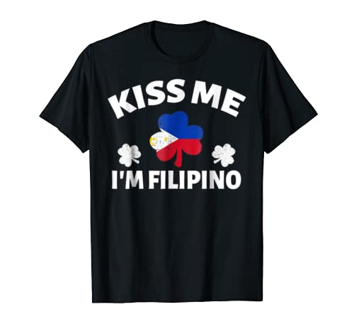 Kiss Me I'm Filipino T-Shirt St. Patrick's Day Tees