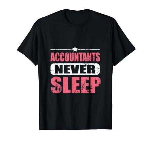 Accountants Never Sleep T-Shirt Funny Taxation