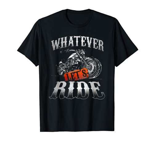 Whatever Let's Ride Motorcycle Father's Day T-Shirt