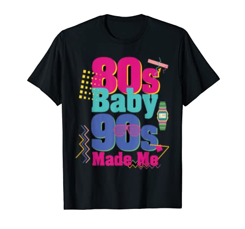 80s Baby 90s Made Me T-Shirt – The Super Cheap