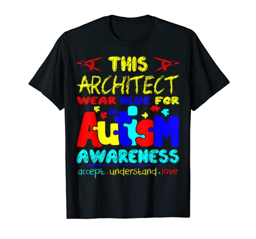 Architect Wear Blue For Autism Awareness Tshirt
