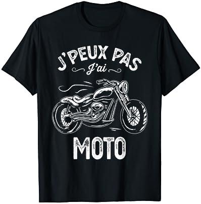 J'Peux Pas J'ai Moto Cadeau Dr…