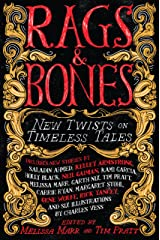 Rags & Bones: New Twists on Timeless Tales Kindle Edition