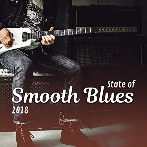 State of Smooth Blues: 2018 Top Night Electric Guitar Blues