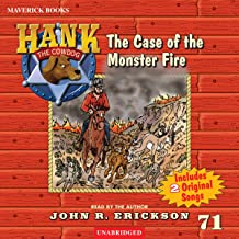 The Case of the Monster Fire: Hank the Cowdog, Book 71