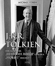 """J.R.R. Tolkien: Der Mann, der """"Herr der Ringe"""" und den """"Hobbit"""" erschuf (German Edition)"""