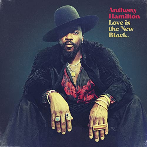 Love Is The New Black by Anthony Hamilton on Amazon Music - Amazon.com