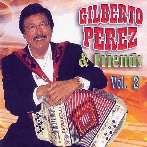 Gilberto Perez & Friends V. II