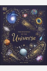 The Mysteries of the Universe: Discover the best-kept secrets of space Kindle Edition
